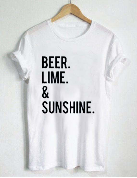 Beer Lime And Sunshine T Shirt Size Xs S M L Xl 2xl 3xl