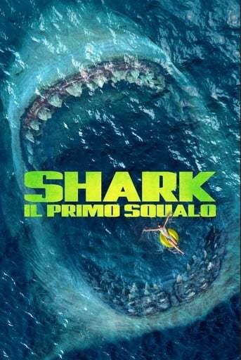 Vieni e Guarda Shark - Il primo squalo Streaming (HD ...