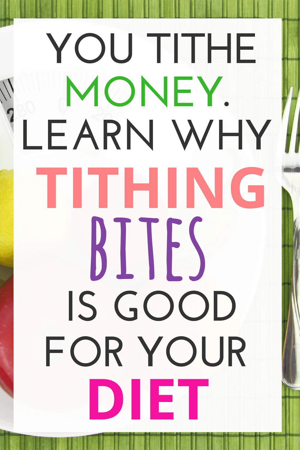 Why Tithing Is Good For Your Diet Bible Food Tithing Words