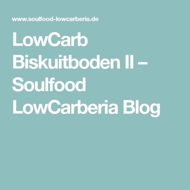 LowCarb Biskuitboden II – Soulfood LowCarberia Blog