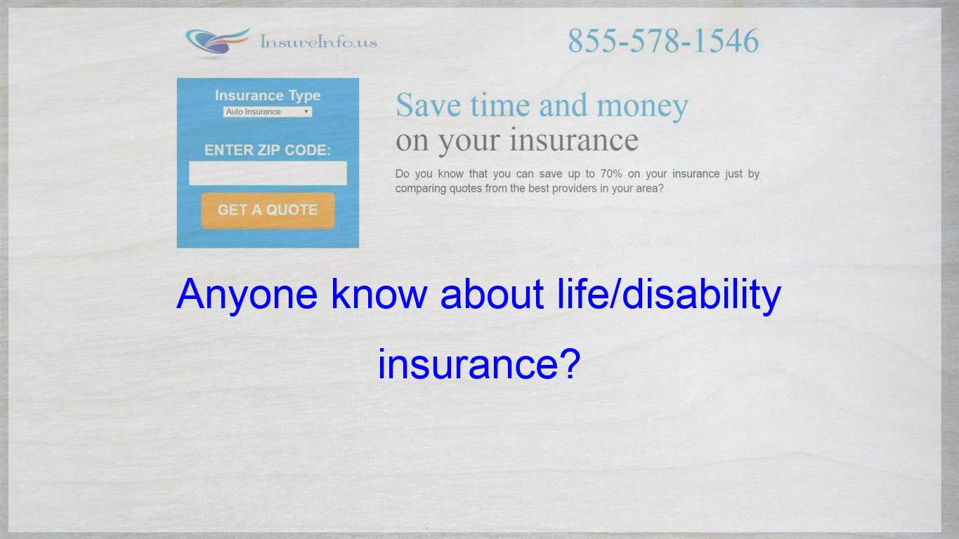 Anyone Know About Life Disability Insurance Affordable Health