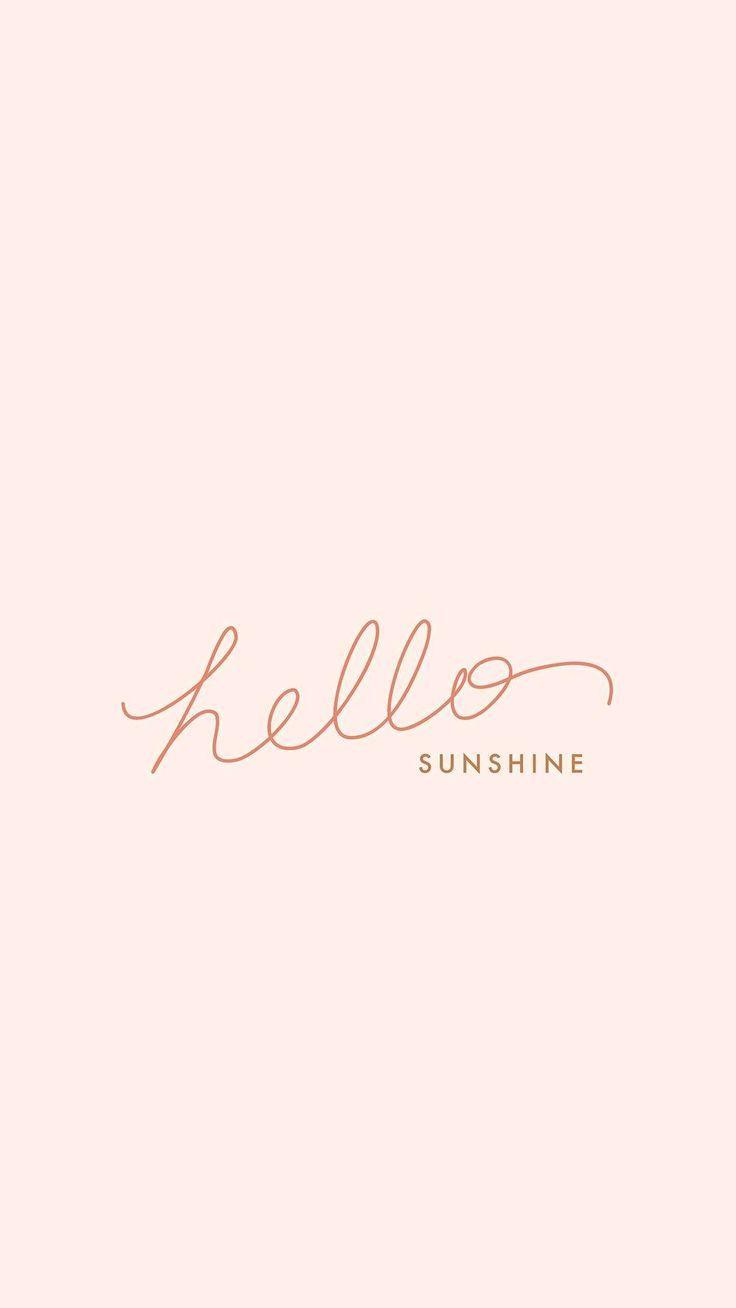 Hello sunshine Wallpaper quotes, Lock screen wallpaper