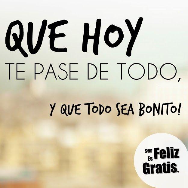 Ser Feliz Es Gratis Un Día Bonito Ser Feliz Es Gratis