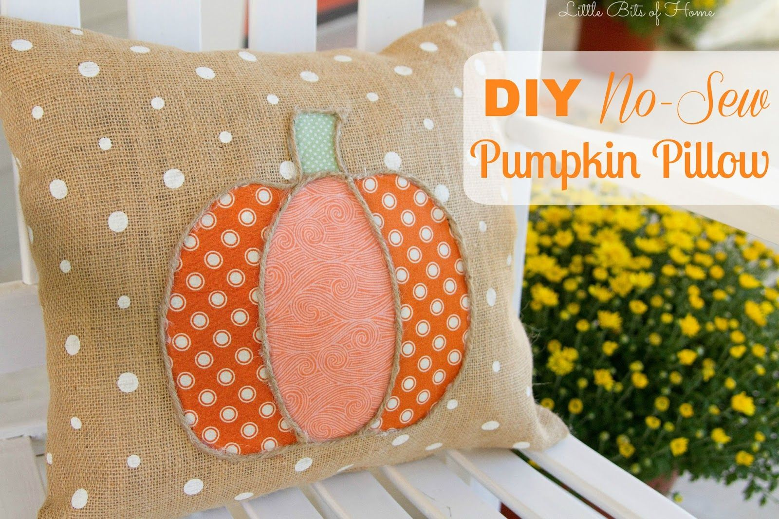 Little Bits of Home: DIY No-Sew Pumpkin Pillow using scraps of coordinating fabrics and burlap. The polka dotted burlap was purchased at Joann\u0027s. & Little Bits of Home: DIY No-Sew Pumpkin Pillow. So easy to make ... pillowsntoast.com
