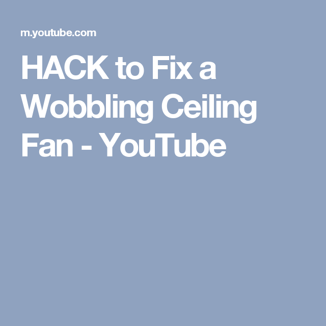 Hack to fix a wobbling ceiling fan youtube fixing a ceiling fan hack to fix a wobbling ceiling fan aloadofball Image collections