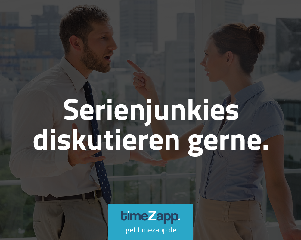 Serienjunkies diskutieren gerne. Noch mehr schmunzeln? Jetzt TimeZapp folgen. #lustig #Fakten #Sprüche #Humor