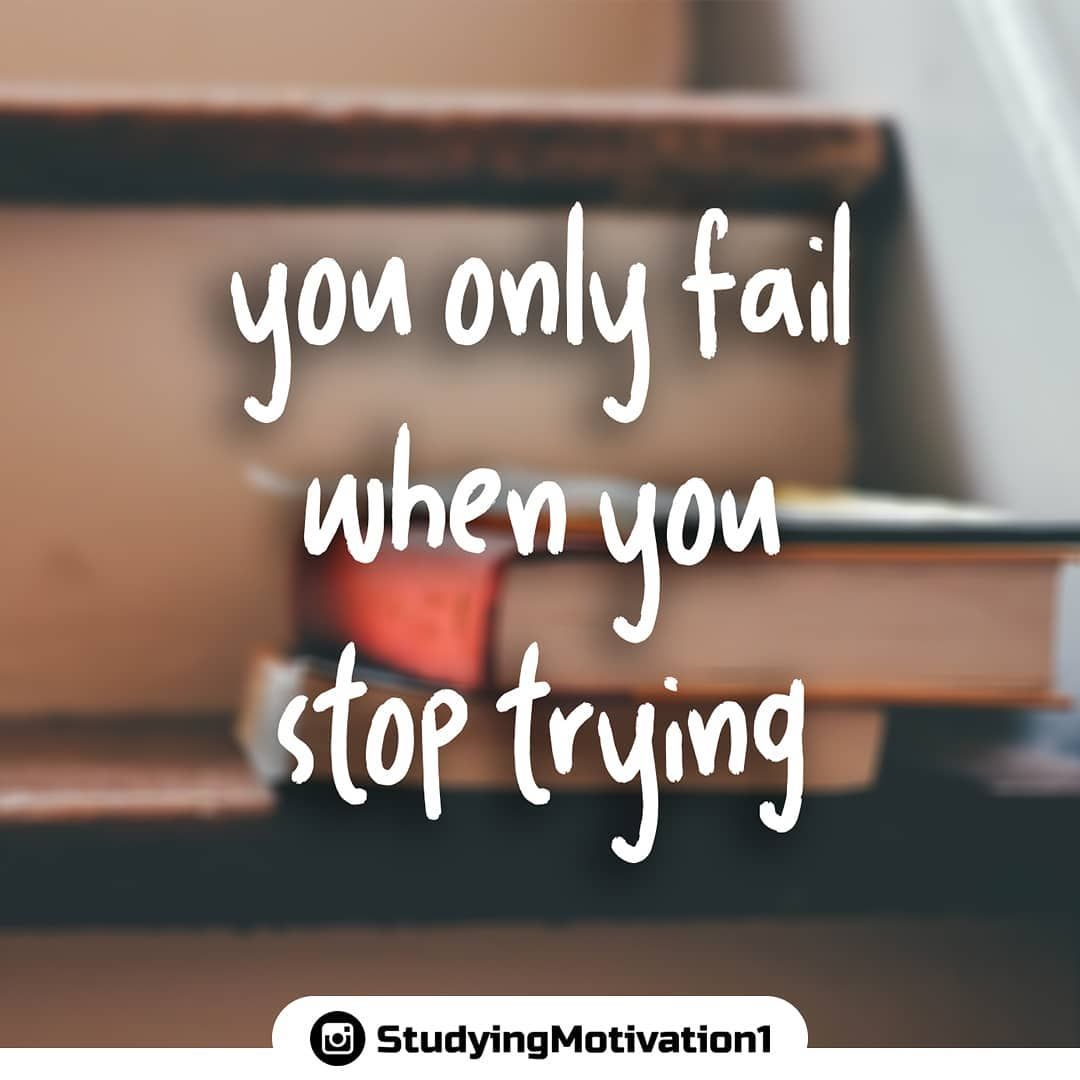 Never Stop Trying Motivation Studying Studymotivation Study Exams Success The Best Best Pass E Exam Motivation Study Hard Quotes How To Pass Exams