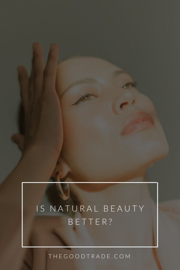 A deep dive into the world of natural beauty // The Good Trade // #naturalbeauty #organicbeauty #sustainablebeauty #beauty #sustainableliving #organicmakeup #skincare #wellness