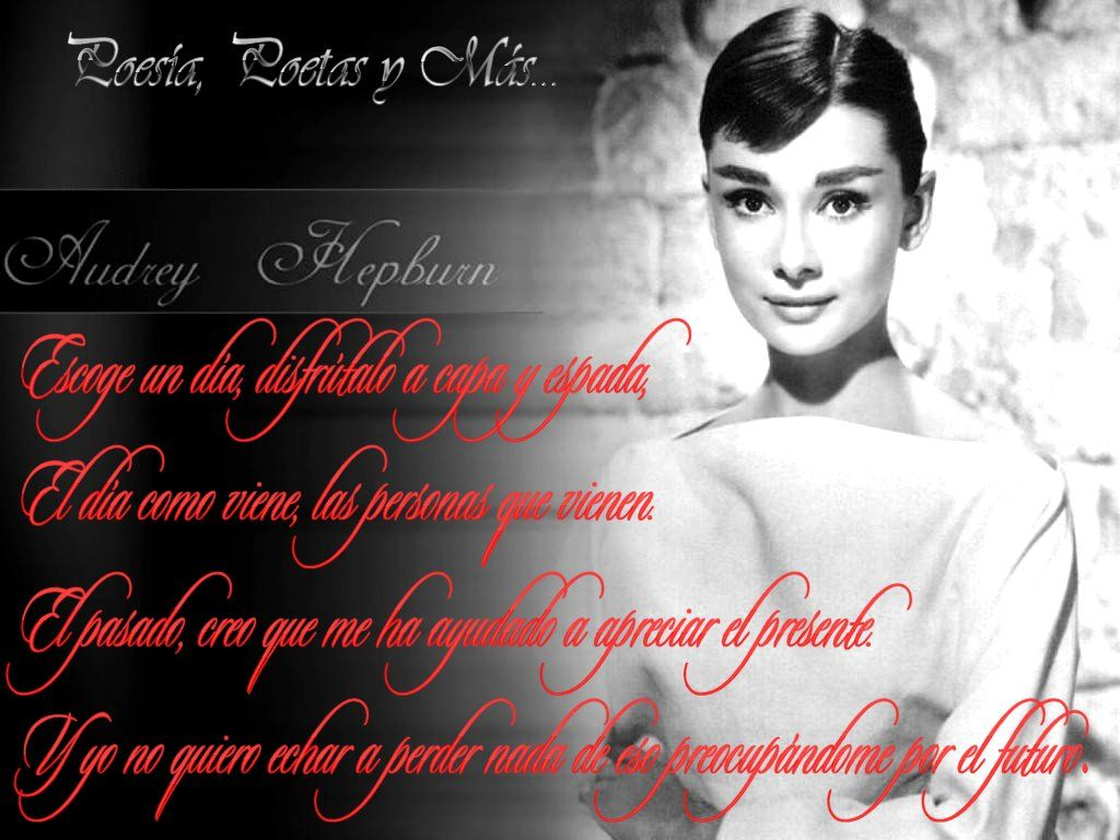 Escoge un día, disfrutalo a capa y espada... Audrey Hepburn https://www.facebook.com/pages/Poesía-poetas-y-más/36347968033276