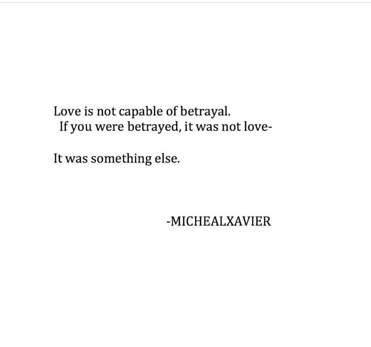 Love Is Not Capable Of Betrayal Betrayal Quotes Betrayal Fed Up Quotes