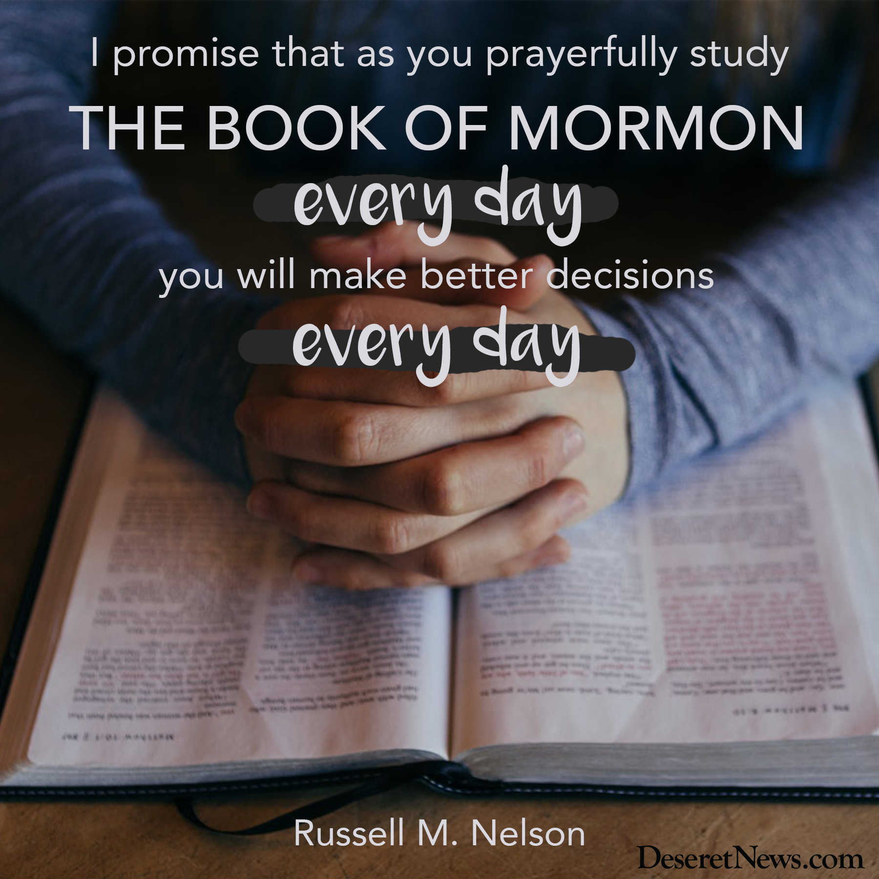 "Inspirational Book Of Mormon Quotes: ""I Promise That As You Prayerfully Study The Book Of"