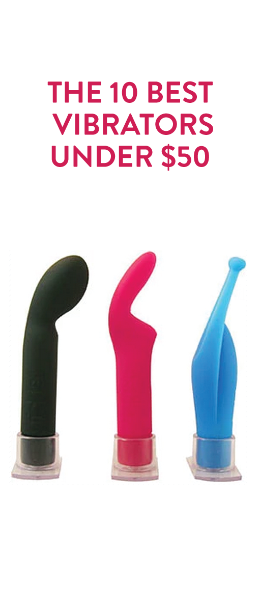 The 10 Best Vibrators Under $50, Because Everyone Should
