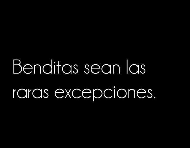 〽️ Benditas sean las raras excepciones