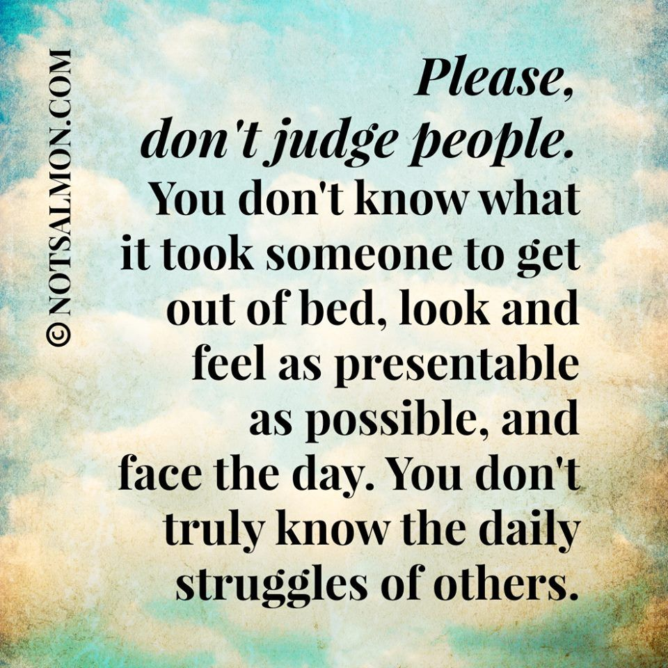 Pin By Nina C On Words Dont Judge People Quotes To Live By Positive Quotes