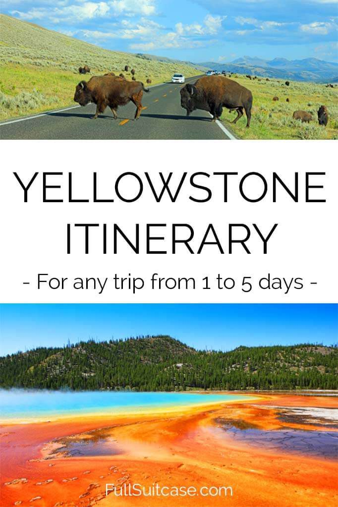 Yellowstone Itinerary Ideas From 1 To 5 Days Dream Usa
