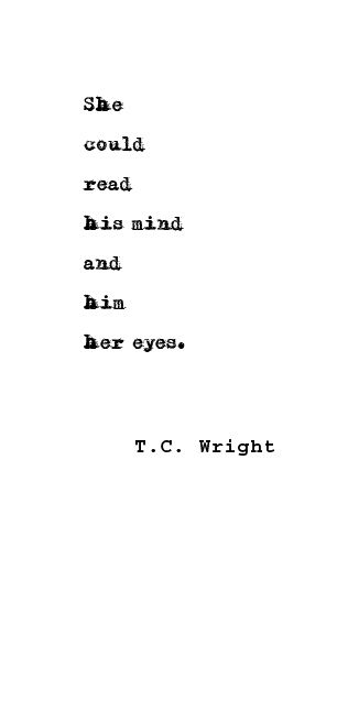 she could read his mind and him her eyes t c wright love poem rh pinterest com
