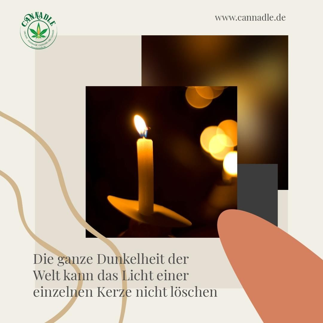 Cannadleshop Posted To Instagram The Whole Darkness Of The World Cannot Extinguish The Light Of A Single Candle Besucht Uns Jetzt Kerzen Licht Dunkelheit
