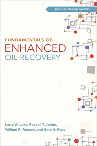 2015 Fundamentals Of Enhanced Oil Recovery By Larry W Lake
