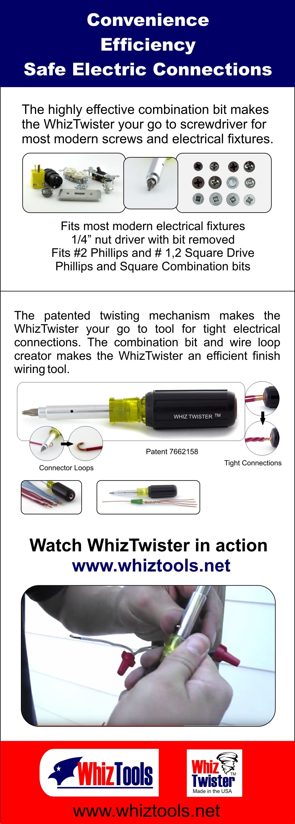 The WhizTwister is designed to be convenient for general screwdriver use and efficient as a general electrical wiring tool.