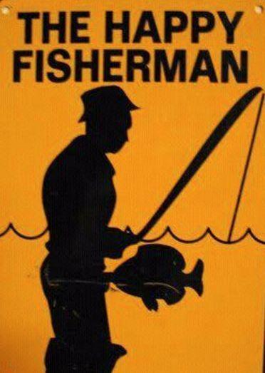 The Happy Fisherman. | Funny fishing memes, Fishing humor ...