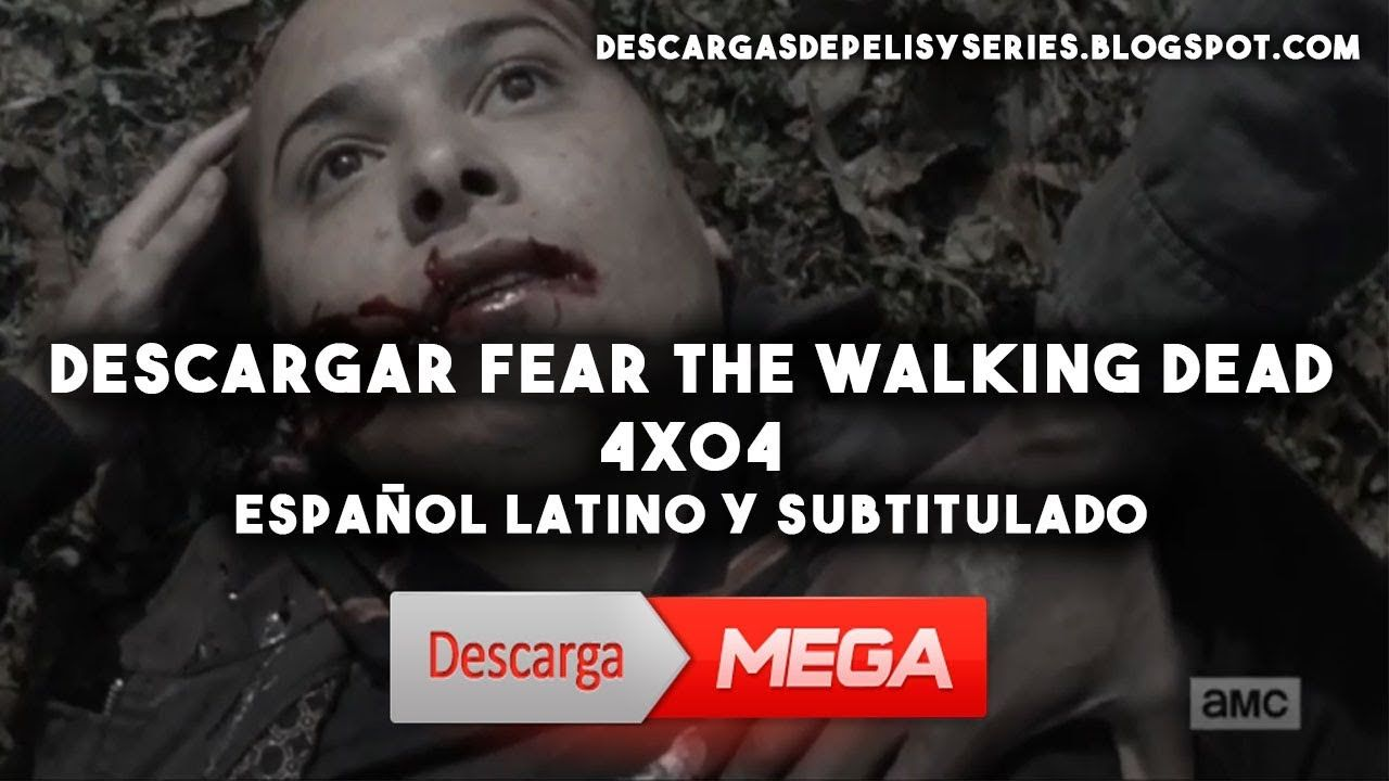 Descargar Fear The walking dead Temporada 4 capitulo 4 por MEGA en ...