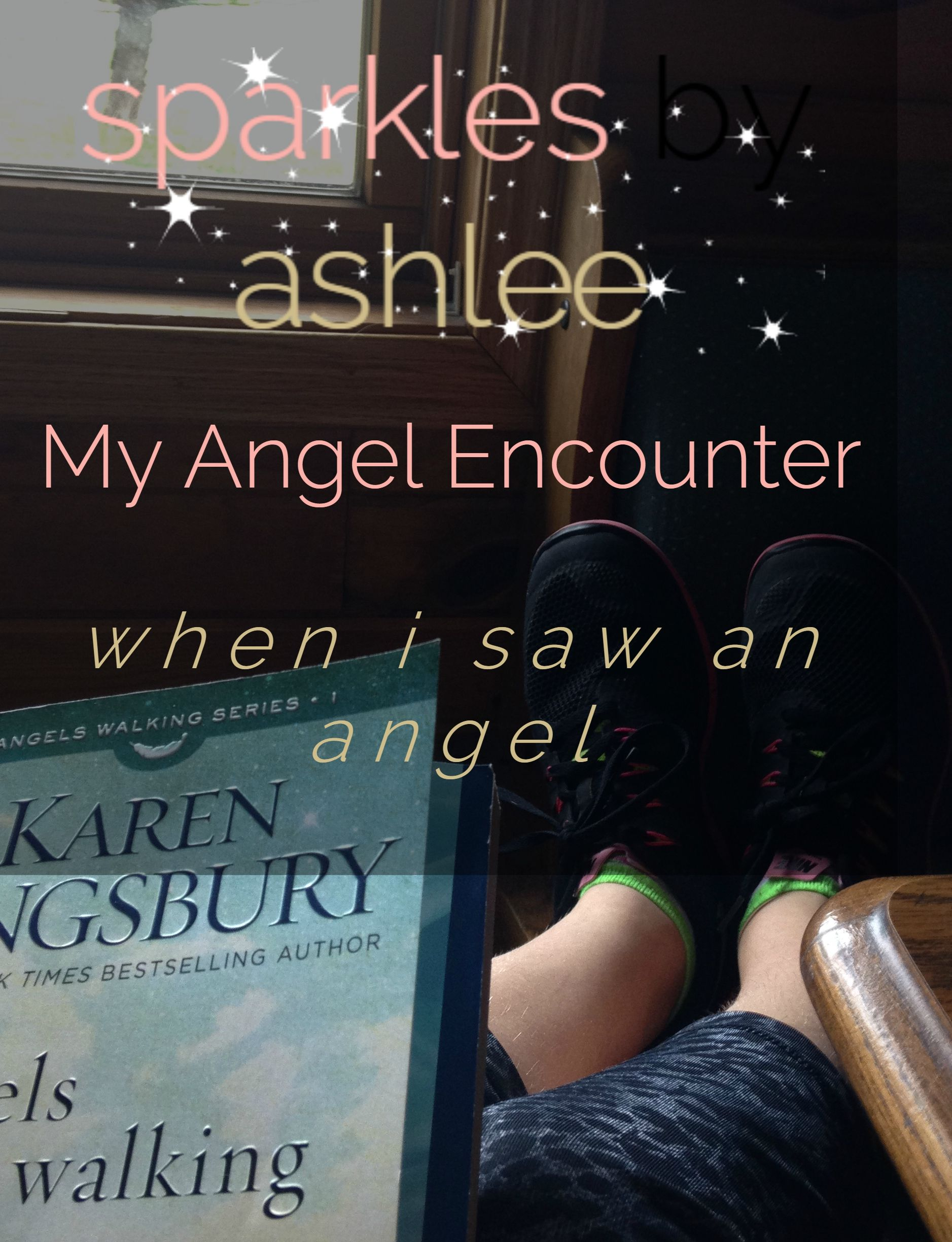 My Angel Encounter by Sparkles by Ashlee: faith, funny, & fulfilling dreams