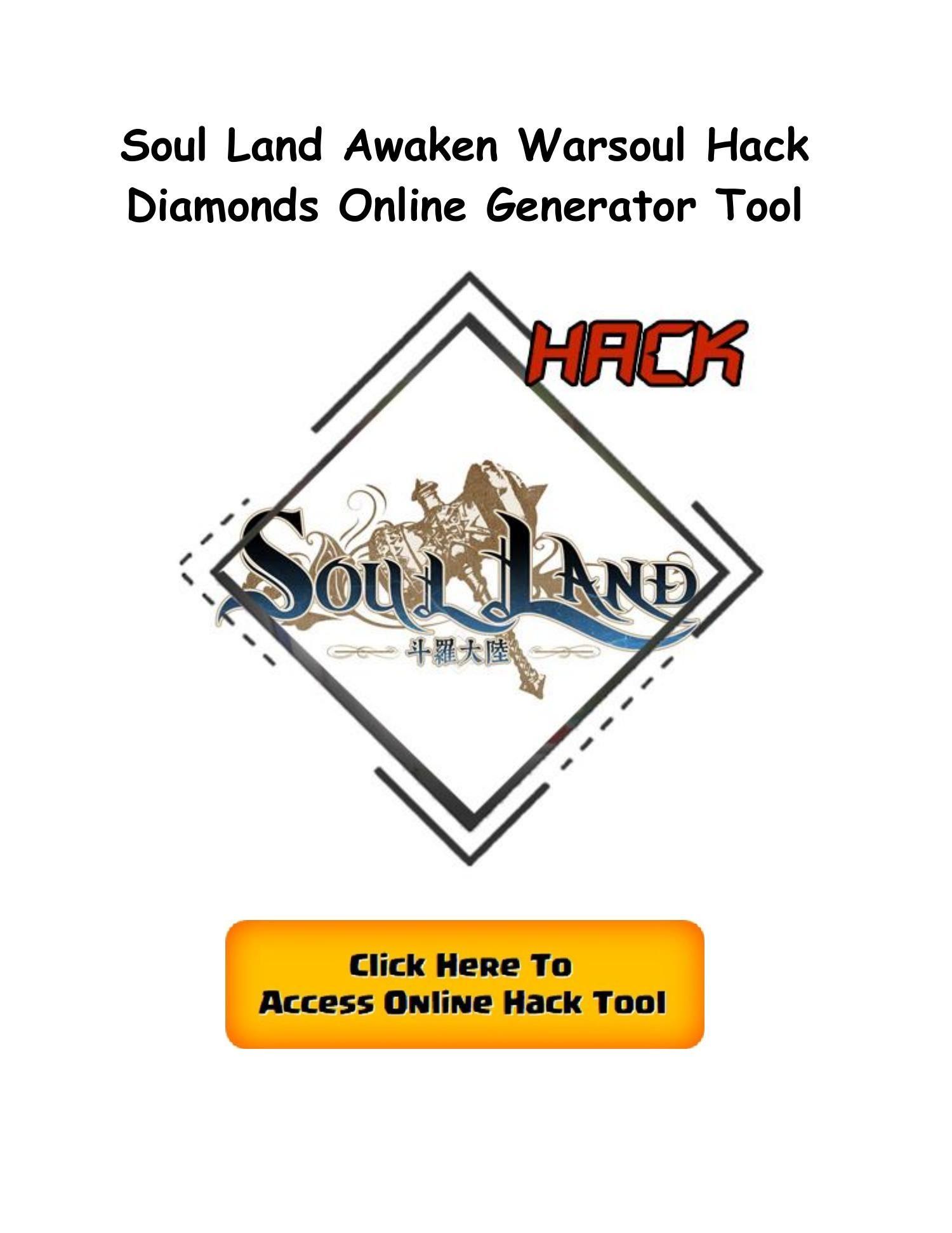 Soul Land Awaken Warsoul Hack Diamonds Generator Android Ios Awakening Fun Online Games How To Hack Games