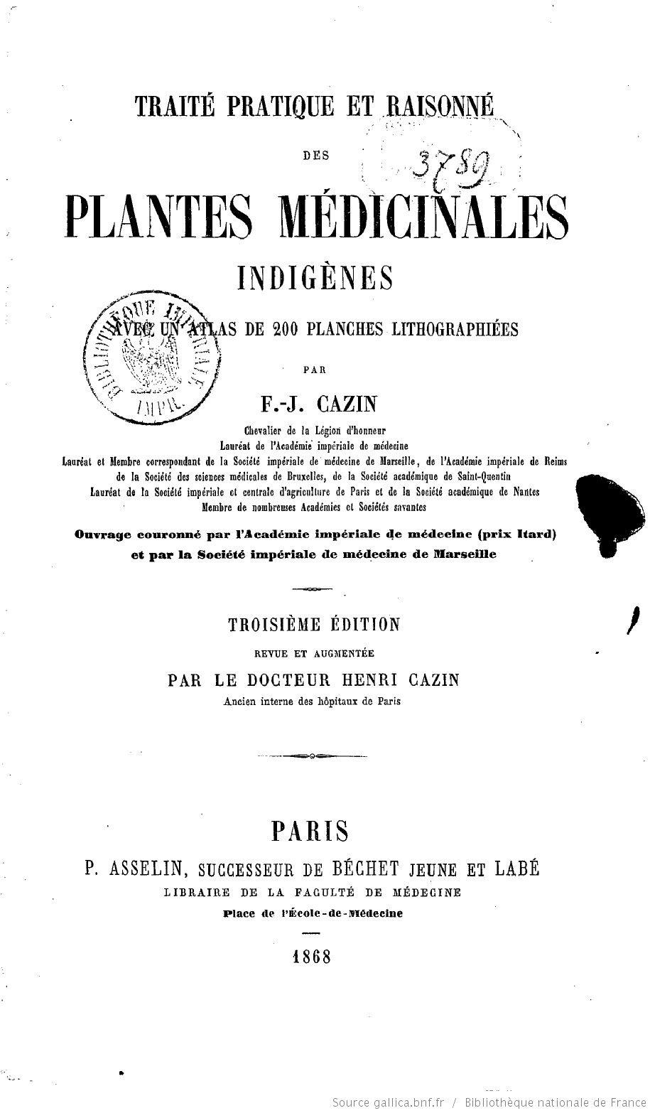 Traite Pratique Et Raisonne Des Plantes Medicinales Indigenes Avec Un Atlas De 200 Planches Lithographiees 3e Edition R Plante Medicinale Le Docteur Plante