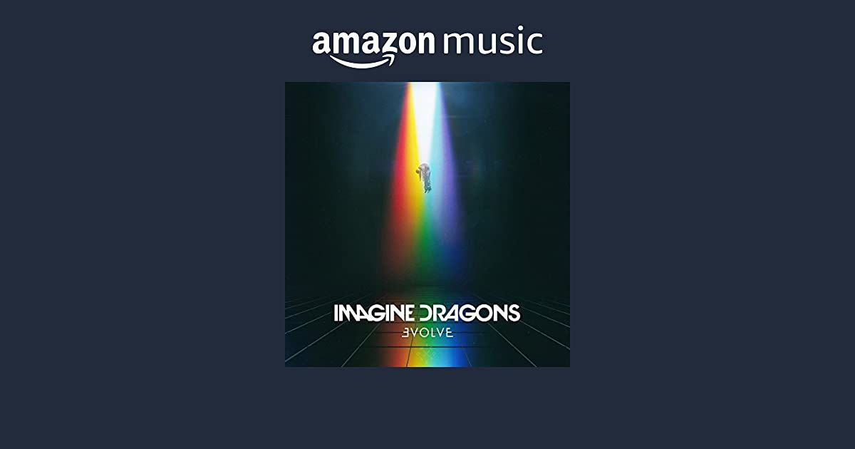 On Amazon Music In 2021 Believer Imagine Dragons Imagine Dragons About Me Blog