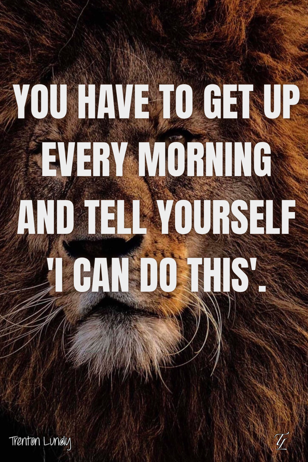 You Have To Get Up Every Morning Inspirational Quotes Motivation Inspirational Quotes Pride Quotes