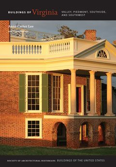 Buildings of Virginia: Valley, Piedmont, Southside, and Southwest | Society of Architectural Historians