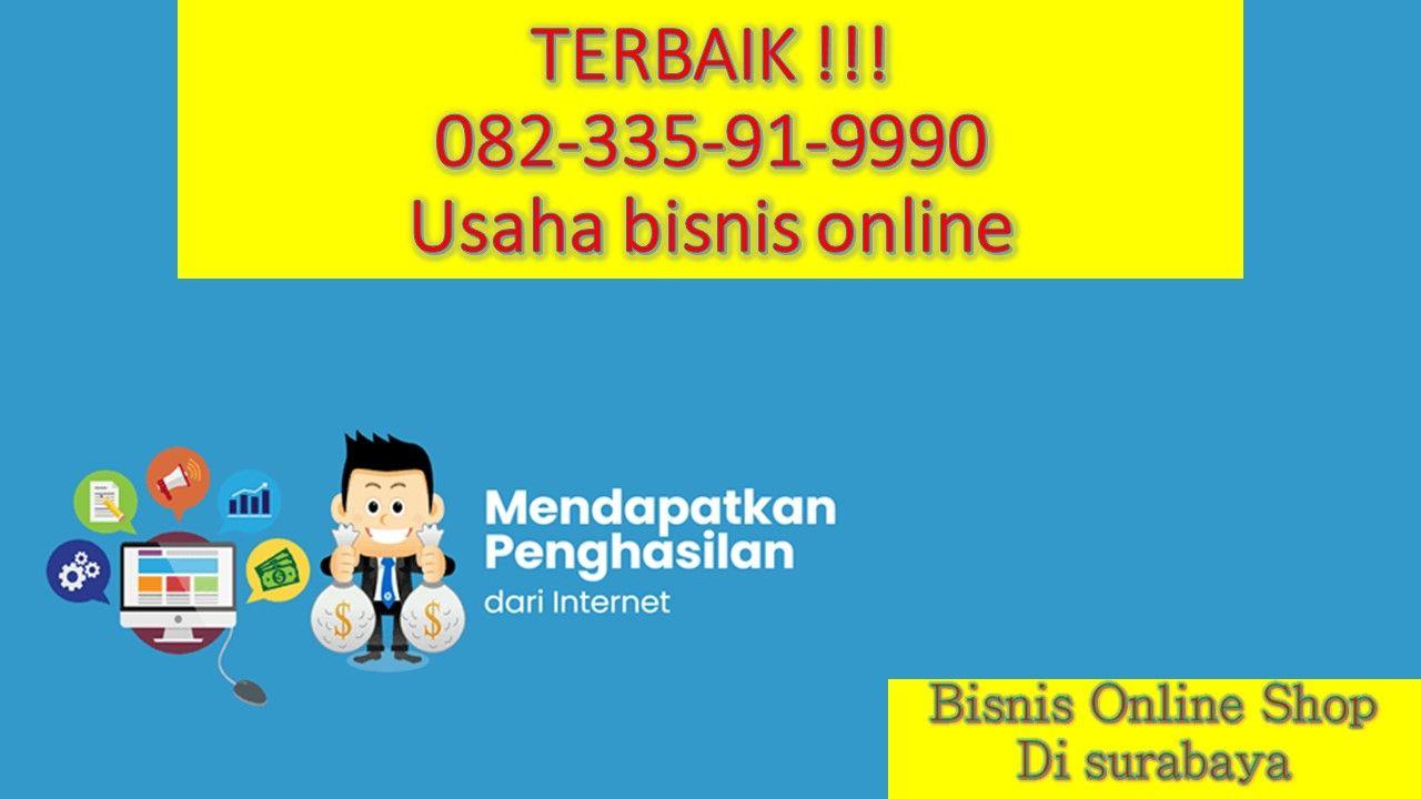 Terbaik 082 335 91 9990 Bisnis Online Shop Surabaya Surabaya Belajar Mahasiswa