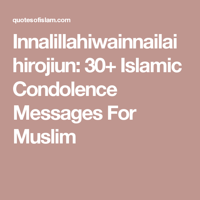 innalillahiwainnailaihirojiun 30 islamic condolence messages for muslim condolence messages condolences condolences quotes islamic condolence messages for muslim