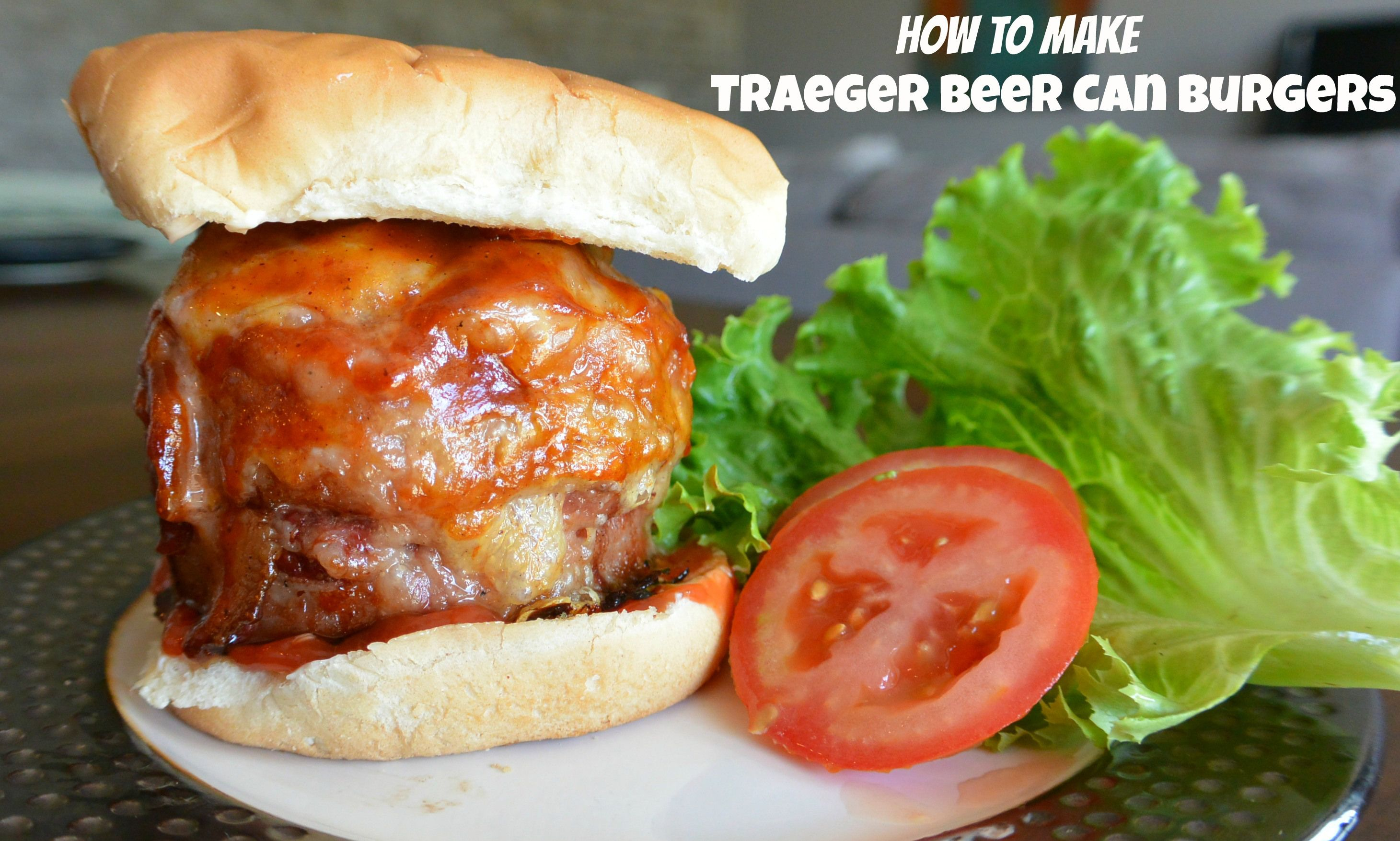 How to make beer can burgers on your Traeger Grill ...