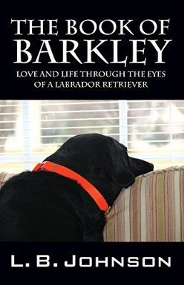 The Book of Barkley: Love and Life Through the Eyes of a Labrador Retriever – Only $2.99 for a limited time! | Spirit Filled Kindle
