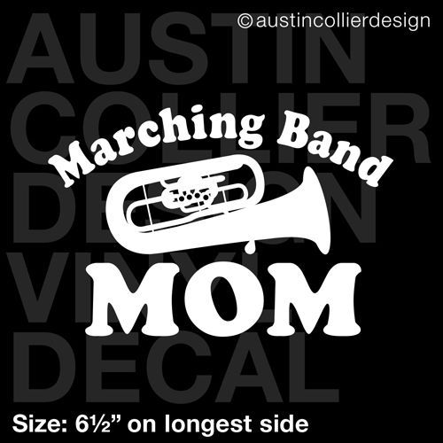 """6/"""" PERSONALIZED MARCHING BAND MOM vinyl decal car laptop sticker tuba custom"""