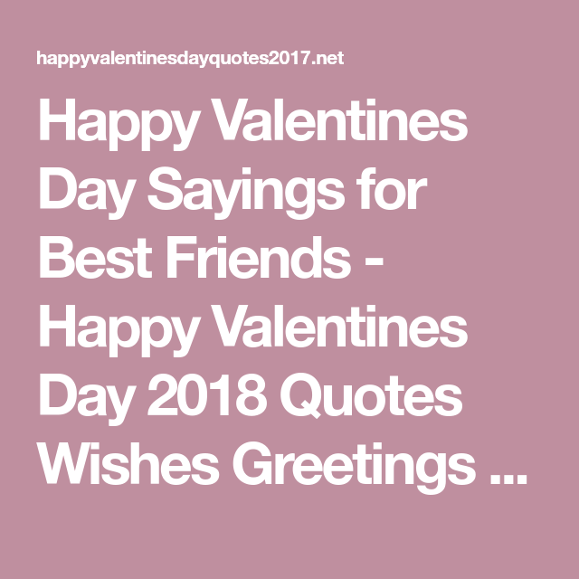 Happy Valentines Day Sayings For Best Friends Happy Valentines Day