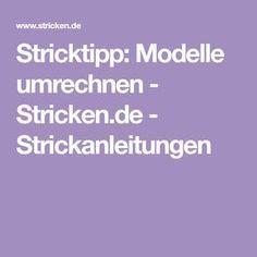 Photo of Stricktipp: Modelle umrechnen – Stricken.de – Strickanleitungen