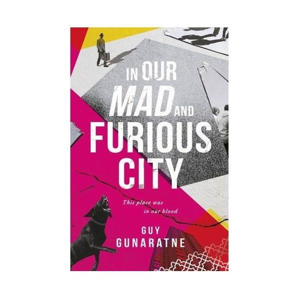 In Our Mad and Furious City : Longlisted for the Man Booker Prize 2018 ISBN: 9781472250209 PUBLICATION DATE: 8 May 2018  _IN OUR MAD AND FURIOUS CITY_ follows three young men on a London council estate over 48 hours when suddenly everything is at stake.  GUY GUNARATNE'S BLISTERING DEBUT _IN OUR MAD AND FURIOUS CITY_ IS AN UNFORGETTABLE PORTRAIT OF 48 HOURS ON A LONDON COUNCIL ESTATE, AND WILL APPEAL TO READERS OF _THE BRICKS THAT BUILT THE HOUSES OR THIS IS ENGLAND._  For Selvon, Ardan and Y