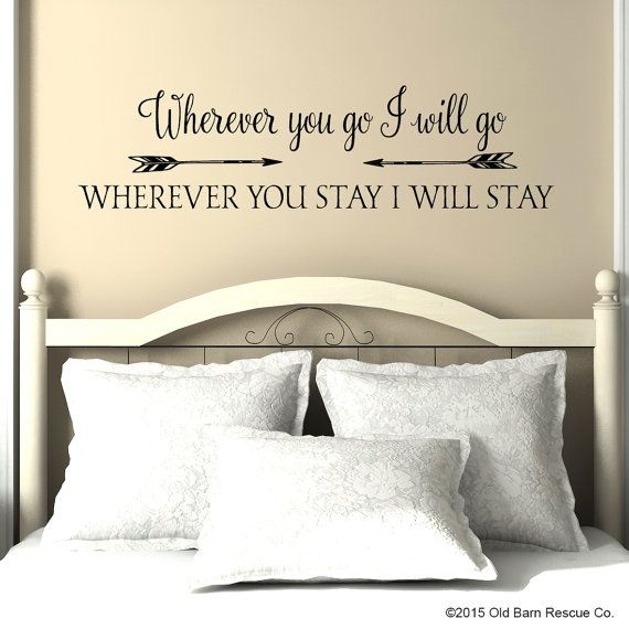 Wherever you go I will go - vinyl wall decal, master bedroom, vinyl ...