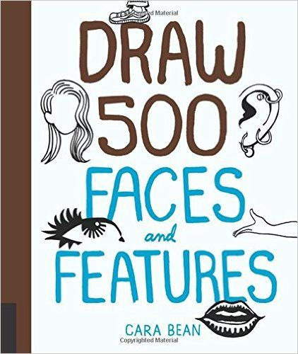 Draw 500 faces and features - Cara Bean