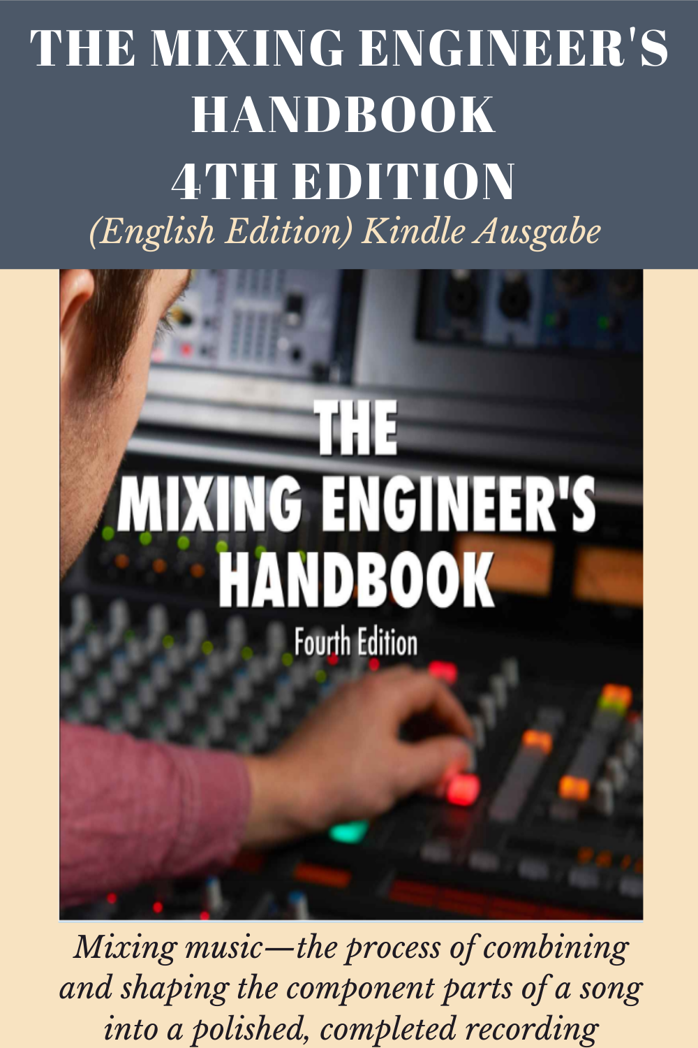 The Mixing Engineer S Handbook 4th Edition English Edition Kindle Ausgabe Musik Mischen Kindle Bobby