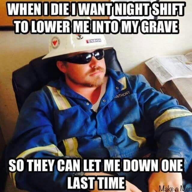 Night Crew Oilfield Man Oilfield Life Oilfield Humor