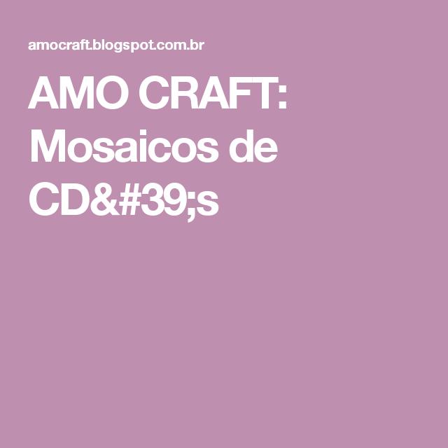 AMO CRAFT: Mosaicos de CD's