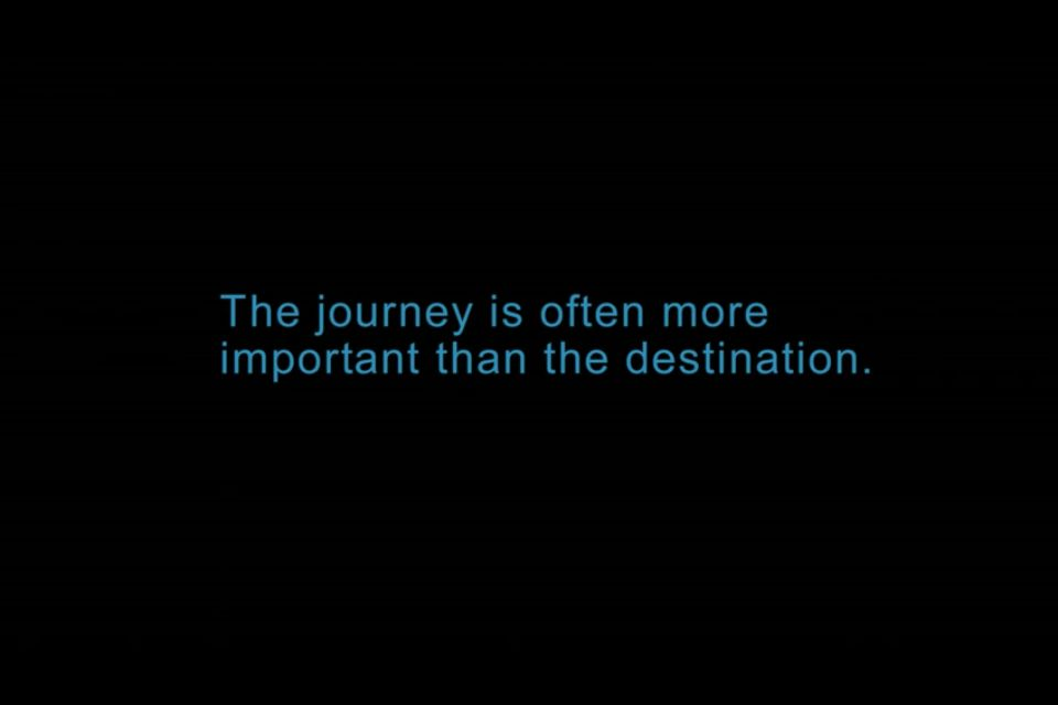 The journey is often more important than the destination ...