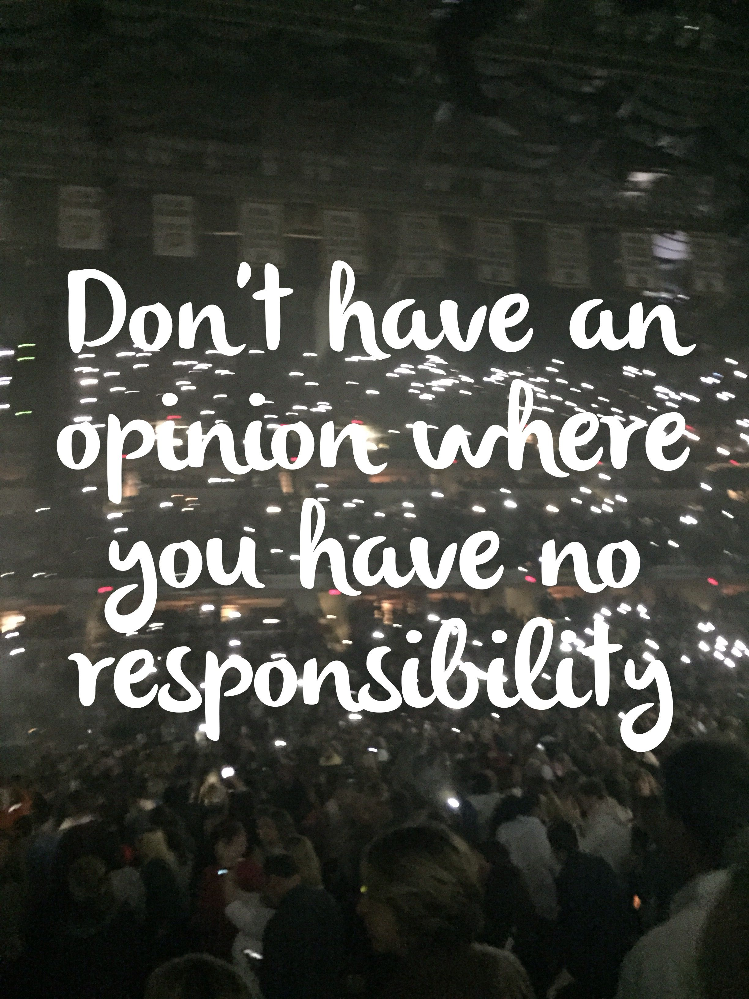 Don't have an opinion where you have no responsibility