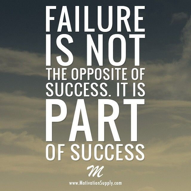 Encouraging Success Quotes: Failure Is Not The Opposite Of Success. It Is Part Of