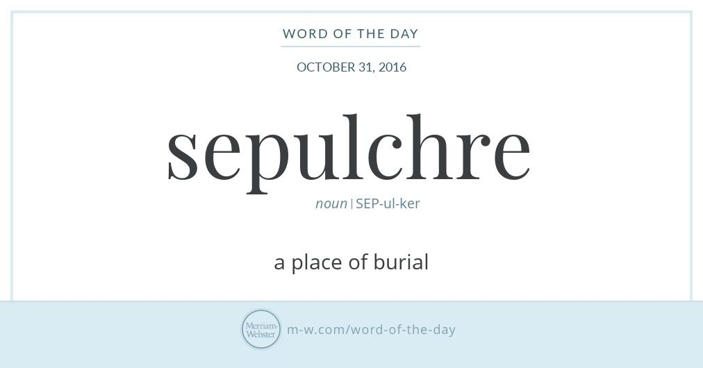 Word Of The Day Sepulchre Vocabulary Pinterest Words Word Of