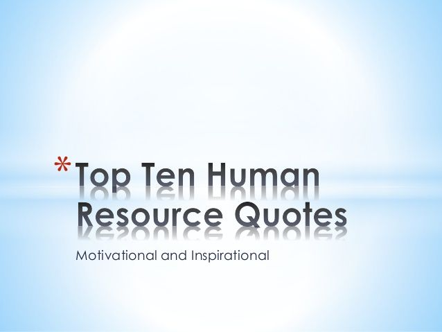 Top Ten Human Resource Quotes List   Hr    Human