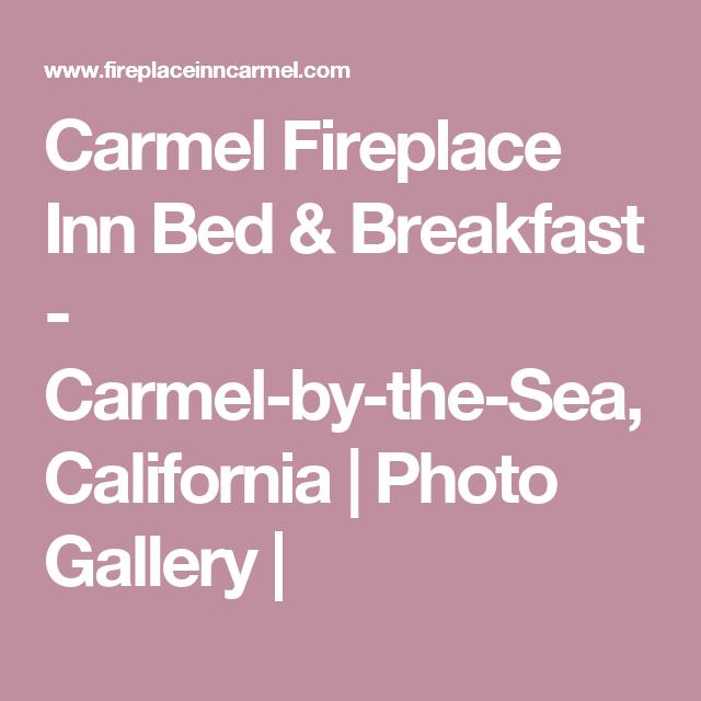 Carmel Fireplace Inn Bed Breakfast Carmel By The Sea